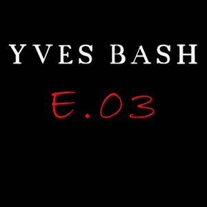 Yves Bash - Exclusive Mix 003  (2013)