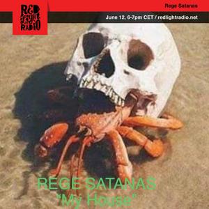 """Rege Satanas 367 """"My House"""" @ Red Light Radio 06-12-2019"""