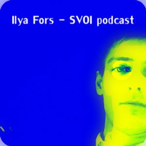Ilya Fors – SVOI podcast