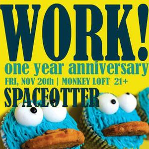 WORK! One Year Anniversary, 11-20-15, Monkey Loft