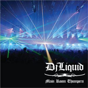Dj Liquid / Mainroom Thumpers