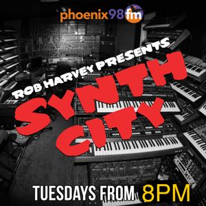 Synth City - July 25th 2017 on Phoenix 98FM