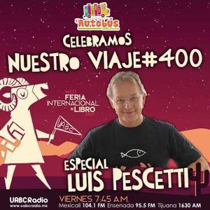 EL AUTOBÚS 400 - Especial de Luis Pescetti desde la Feria Internacional del Libro UABC