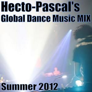 Hecto-Pascal's Global Dance Music MIX #002, Summer 2012