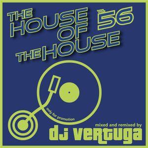 Dj Vertuga - The House of The House vol. 56