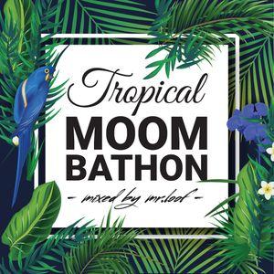 Tropical Moombathon