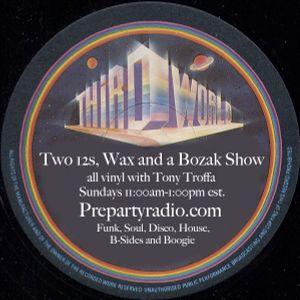 Tony Troffa Two 12s Wax and a Bozak Show 7-3-16 Edition