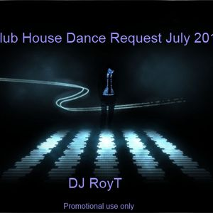 DJ RoyT - Club-House-Dance Request July 2012