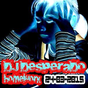 DJ DESPERADO - Homework 24-03-2015