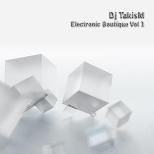 TakisM - Electronic Boutique Vol.1