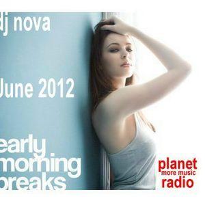 early morning breaks june 2012