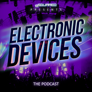 Electronic Devices #11 (All Bootlegs Episode)