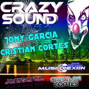 Jony Garcia & Cristian Cortés - Crazy Sound