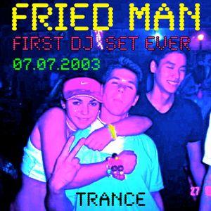 FRIED MAN - Live Trance Set @ Jess' Bedroom Drunk (07.07.2003). 1st set ever