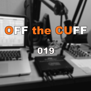 Off the Cuff [019] Why so much CHEESE?!