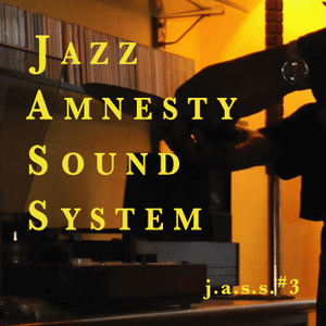 J.a.s.s. 3  - The Jazz Amnesty Sound System