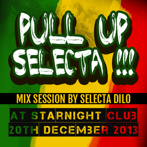 Pull Up Selecta - Selecta Dilo mix session