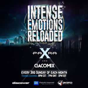 """Episode #011 of """"Intense Emotions Reloaded"""" This is the 1st hour mix by Para X"""