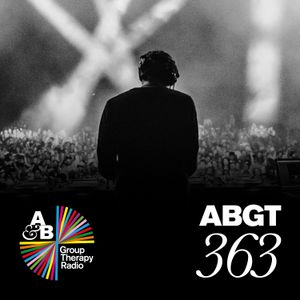 Group Therapy 363 with Above & Beyond and 3LAU