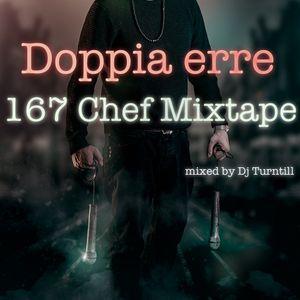 "Doppia erre ""167 Chef Mixtape"" (mix by DJ Turntill)"