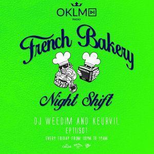Dj Weedim & Keurvil - French Bakery Night Shift EP11 #OKLMradio (18/03/16)