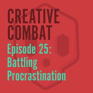25 - Battling Procrastination (That's the sound of an idea happening.)