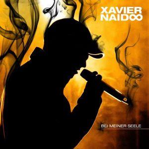 Xavier Naidoo Mix 8- Bei Meiner Seele