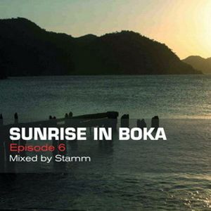 Sunrise in Boka EP. 6 Mixed by Stamm