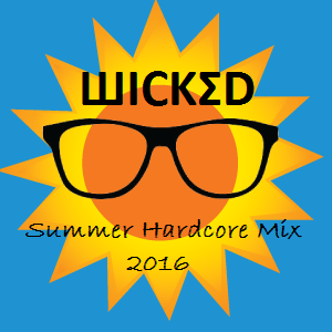 Wicked Summer Hardcore Mix 2016