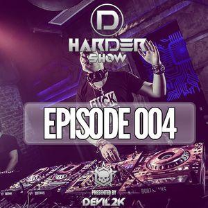 D-Harder Show Episode 004