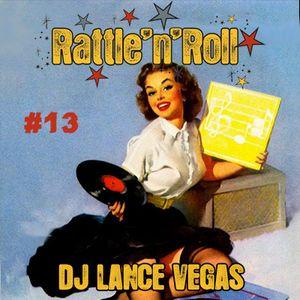 DJ LANCE VEGAS - Rattle'n'Roll Radio Show #13