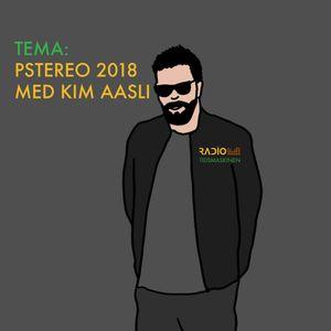 TEMA: Pstereo 2018 med Kim Aasli