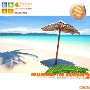 Laurent Tenstone - 4 Season in the Mix - Remeber the Summer 2011 part. 01 (Continous Mix)