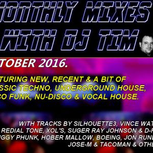 The Monthly Mixes With DJ Tim - October 2016.