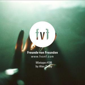 Freunde von Freunden Mixtape #106 by Alex Oxley