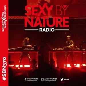 SEXY BY NATURE RADIO SHOW 370 - Sunnery James & Ryan Marciano