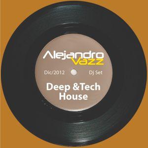 Alejandro Vazz - Deep & Tech house session