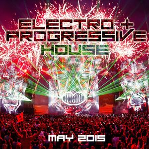 Electro & Progressive house mix, May 2015