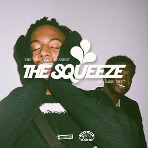 The Squeeze Episode 007 w/ LeChvnce & Sean Cee