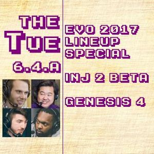 Tuesday 2017-01-24: Evo2017 Lineup Special, Injustice 2, Genesis 4, Etc. (6.4.A)