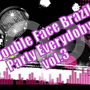 Party Everybody Vol.03 (Set Mix) - Double Facë Brazil