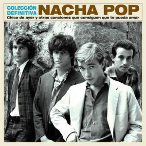 Nacha Pop - Chica de ayer y otras canciones  ...  - Coleccion Definitva (2017)
