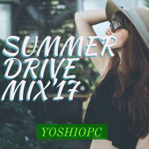 SUMMER DRIVE MIX'17 By YOSHIOPC(Tokyo55bar)
