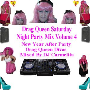 Drag Queen Saturday Night Party Mix Volume 4 Mixed By DJ Carmelita