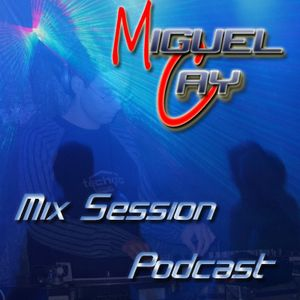 Miguel Cay - Mix Session Podcast - August 2012