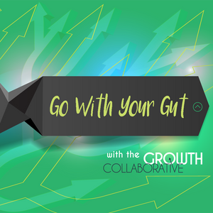 Go with Your Gut - Entrepreneurs Are Juvenile Delinquents - June 14, 2016