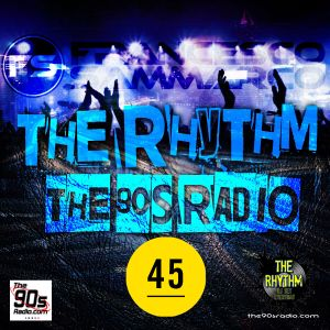 the90sradio.com - The Rhythm #45 (the best 90's Dance Music)