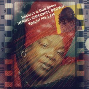 It's a Special in honour of the CROWN PRINCE DENNIS EMMANUEL BROWN + MORE..... Rockers & Dub ...