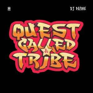 DJ PAYNE - Quest Called Tribe