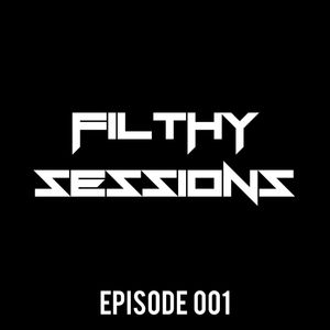 Filthy Sessions EP001